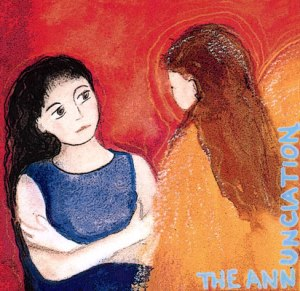 """The Annunciation"" by Teresa Jordan"